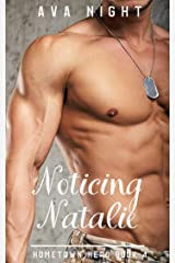 Noticing Natalie: Short, Sweet, Steamy Romance (Home Town Hero Book 4) Kindle Edition