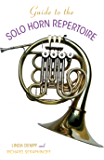 Guide to the Solo Horn Repertoire (Indiana Repertoire Guides)