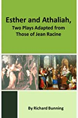 Esther and Athaliah, two plays adapted from those of Jean Racine Kindle Edition