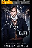 Never Deny Your Heart (Kellington Book 5)