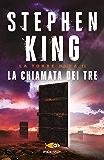 La chiamata dei tre - La Torre Nera II: Con una nuova introduzione dell'autore