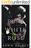Pure White Rose: A Dark Captive Romance (Rose and Thorn Book 2)