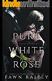 Pure White Rose: A Dark Captive Romance (Rose and Thorn Book 2)