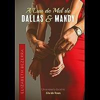 A Lua de Mel de Dallas & Mandy: Um romance da Série Céu do Texas - 1.5