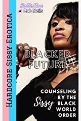 Sissy Counseling by the Black World Order (Blacked Future) Kindle Edition