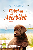 Körbchen mit Meerblick (German Edition)