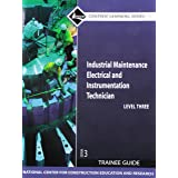 Industrial Maintenance Electrical & Instrumentation Technician, Level 3: Trainee Guide, 3rd Edition