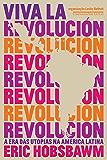 Viva la revolución: A era das utopias na América Latina