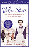 Below Stairs: The Bestselling Memoirs of a 1920s Kitchen Maid (The Pan Real Lives Series Book 5)