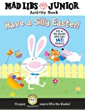 Have a Silly Easter!: Mad Libs Junior Activity Book