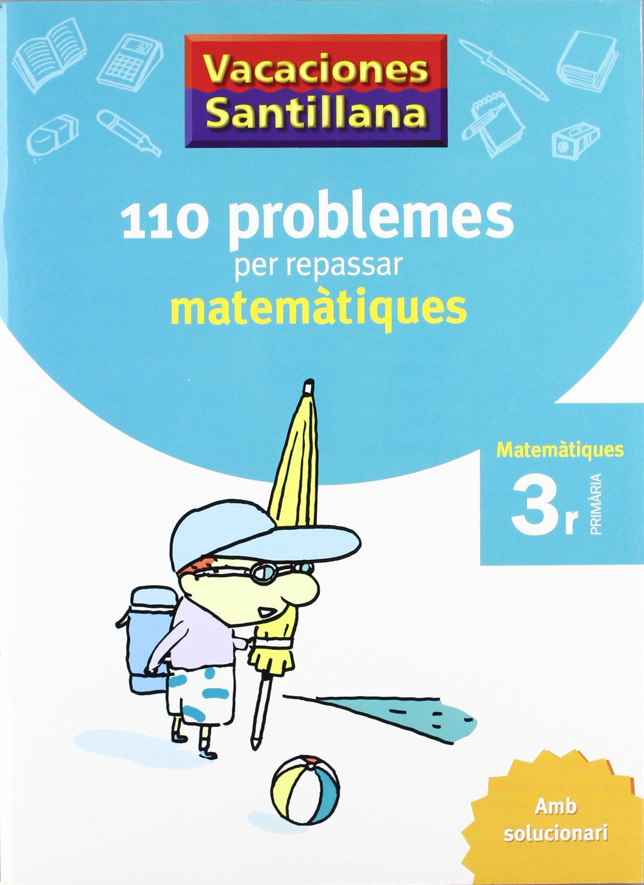 Vacaciónes Santillana, matemàtiques, 110 problemes per repssar, 3 Educació  Primària. Quadern - 9788479182298: Amazon.es: Desconocido: Libros