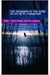 The Dhāraṇī of the Lord of Secrets, Vajrapāṇi: From 'The Treasure Mine of Practice Methods' Kindle Edition