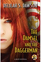 The Damsel and the Daggerman: A BLUD Novella (A Blud Novel Series Book 5) Kindle Edition