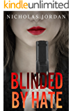 Blinded by Hate: A Suspense Thriller (Unspoken Evils Book 2)