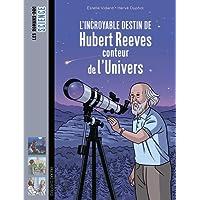 INCROYABLE DESTIN D'HUBERT REEVES CONTEUR DE L'UNIVERS (L')