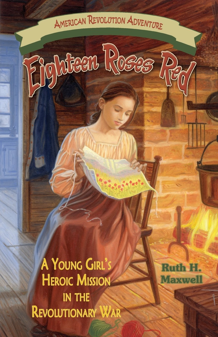 Download Eighteen Roses Red: A Young Girl's Heroic Mission in the Revolutionary War (American Revolution Adventures) pdf epub