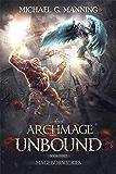 The Archmage Unbound (Mageborn Book 3)