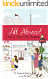 All Abroad: 3 Kids, 2 Years, 1 New Perspective, An American Family in Paris