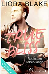 True Bliss: Rockstars lieben länger (True-Rockstars-Reihe 2) (German Edition) Kindle Edition