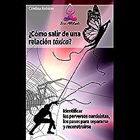 Cómo salir de una relación tóxica: Identificar los perversos narcisistas, los pasos para separarse y reconstruirse (Zen Attitude nº 1)
