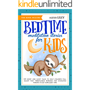 Bedtime Meditation Stories for Kids: This Book Includes: 109 Short and Sleep Tales to Help Children Fall Asleep Fast…