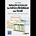 Aplicación práctica de las tablas dinámicas con Excel: Para Excel 2007, 2010, 2013 y 2016