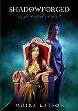 Shadowforged (Light & Shadow series Book 2)