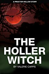 The Holler Witch: A Proctor Hollow Story