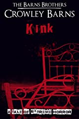 Kink: A Tale of Extreme Horror Kindle Edition