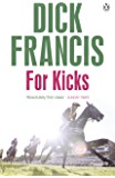 For Kicks: Horse Racing Thriller (Francis Thriller)