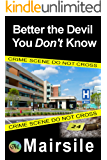 Better the Devil You Don't Know (Serial Killer Series Book 1)