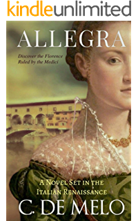 Allegra A Novel Set In The Italian Renaissance