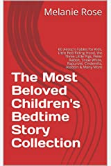 The Most Beloved Children's Bedtime Story Collection: 60 Aesop's Fables for Kids, Little Red Riding Hood, the Three Little Pigs, Peter Rabbit, Snow White, Rapunzel, Cinderella, Aladdin & Many More Kindle Edition