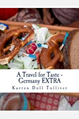 A Travel for Taste - Germany EXTRA: A companion cookbook to A Travel for Taste - Germany Kindle Edition