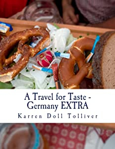 A Travel for Taste - Germany EXTRA: A companion cookbook to A Travel for Taste - Germany