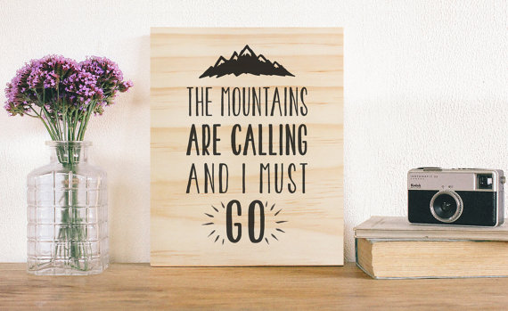 Wooden Wall Art The Mountains Are Calling by ThingsWeLeftBehind