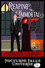 Reaping The Immortal: A Nocturne Falls Universe story Kindle Edition