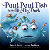 The Pout-Pout Fish in the Big-Big Dark (A Pout-Pout Fish Adventure, 2)