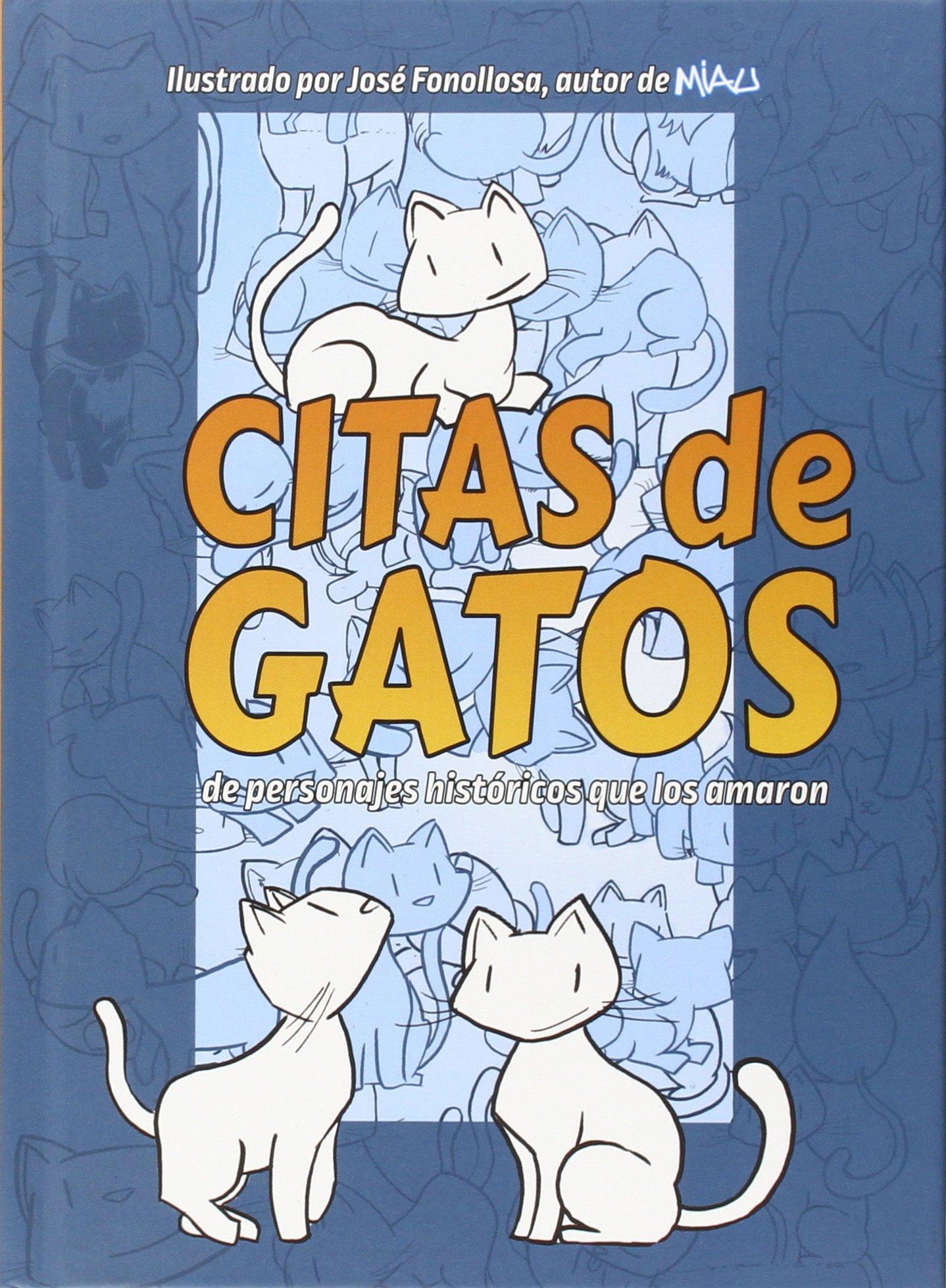 Citas De Gatos De Personajes Historicos Que Los Amaron: Amazon.es: Fonollosa José: Libros
