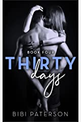 Thirty Days: Book Four Kindle Edition