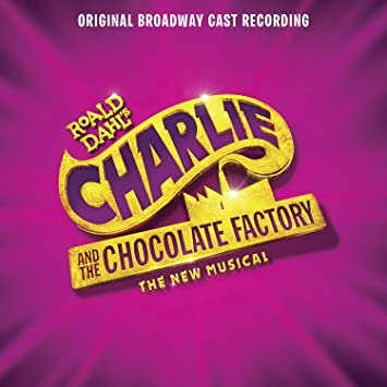 original broadway cast of charlie and the chocolate factory  charlie and the chocolate factory original broadway cast recording