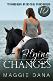 Flying Changes (Timber Ridge Riders Book 10)