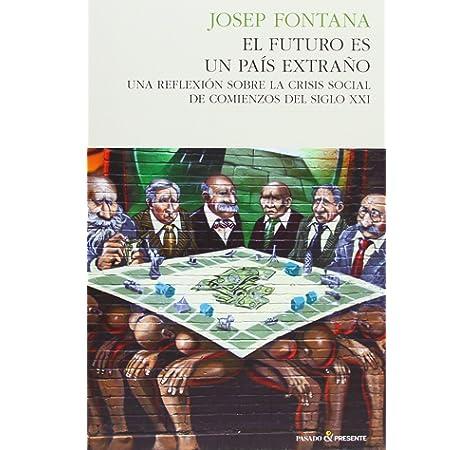El siglo de la revolución: Una historia del mundo desde 1914 Serie Mayor: Amazon.es: Fontana, Josep: Libros