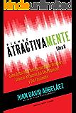 Piense Atractivamente - Cómo Desarrollar Una Personalidad Atractiva, Generar Atracción y Ser Seductor y Fascinante: Secretos de Atracción y Seducción Personal (Piense Poderosamente nº 8)