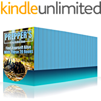 Prepper's Big Collection: Find Yourself Alive With These 20 Books: (Prepper's Guide, Prepping)