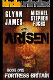 ARISEN, Book One - Fortress Britain