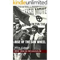 Rise of the Sun Wheel: Mike Kampf