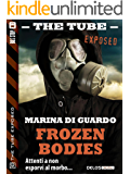 Frozen bodies (The Tube Exposed)