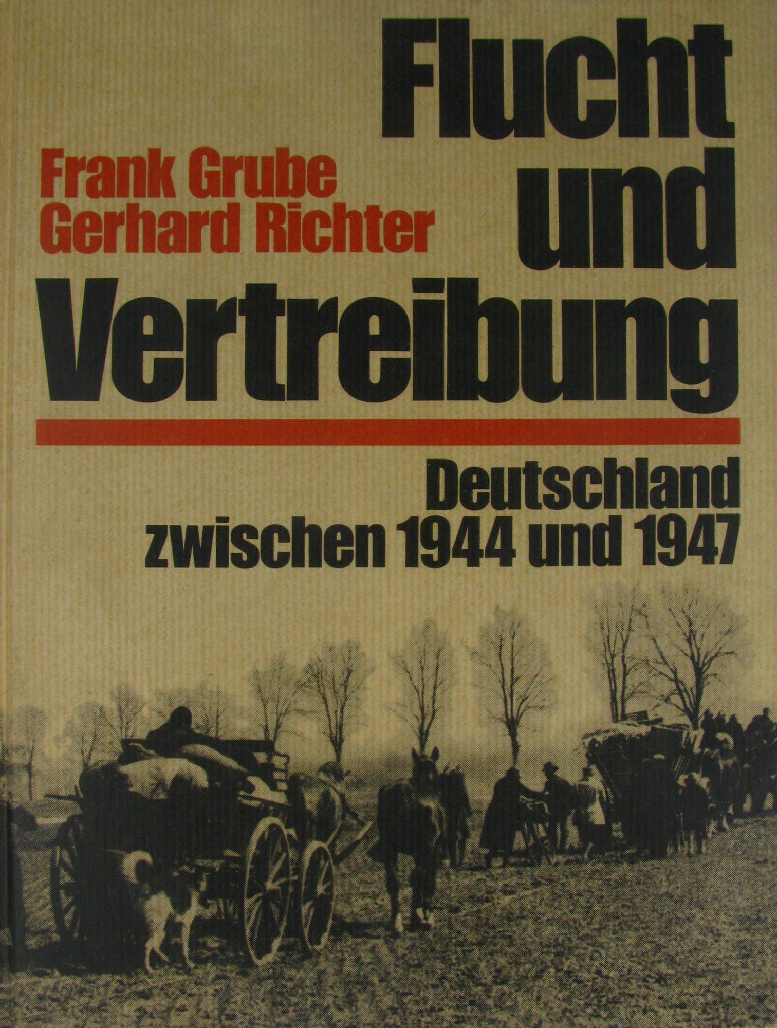 Flucht und Vertreibung Deutschland zwischen 1944 und 1947