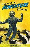 Miserable Adventure Stories
